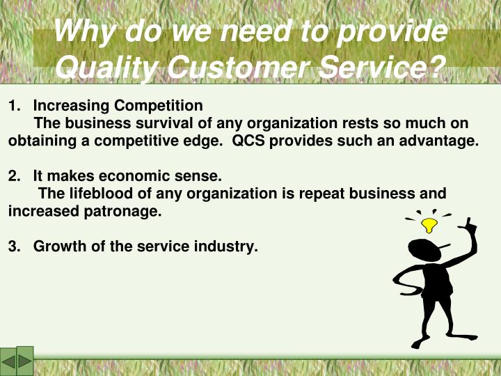 Why do we need to provide Quality Customer Service?