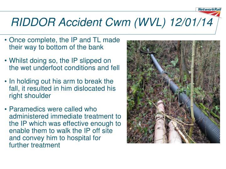 RIDDOR Accident Cwm (WVL) 12/01/14