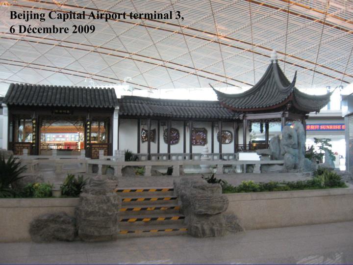 Beijing Capital Airport terminal 3,    6 Décembre 2009