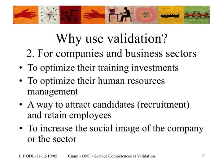 Why use validation?