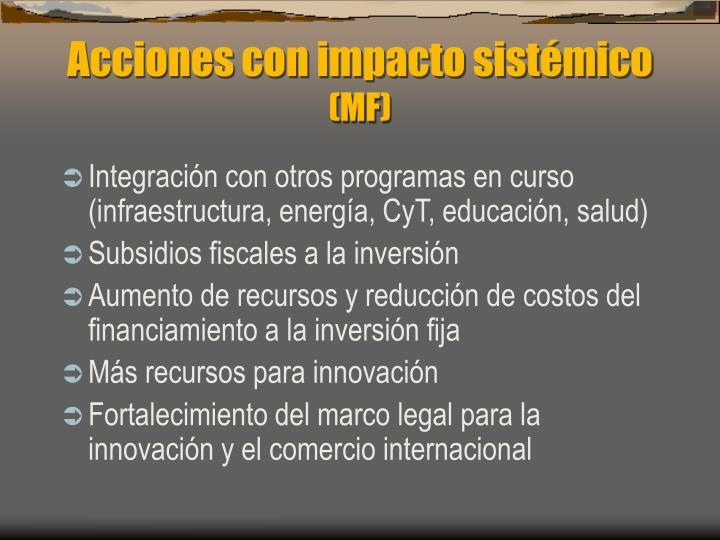 Acciones con impacto sistémico