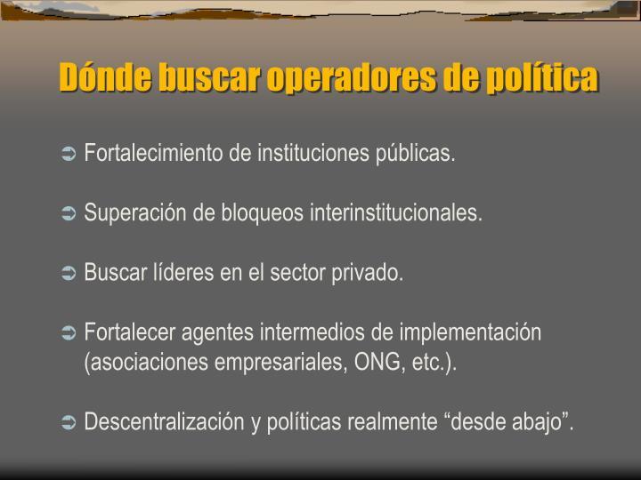 Dónde buscar operadores de política
