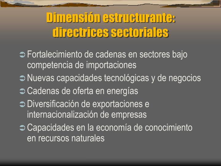 Dimensión estructurante: directrices sectoriales