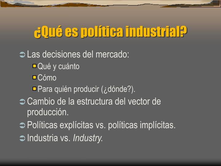 ¿Qué es política industrial?