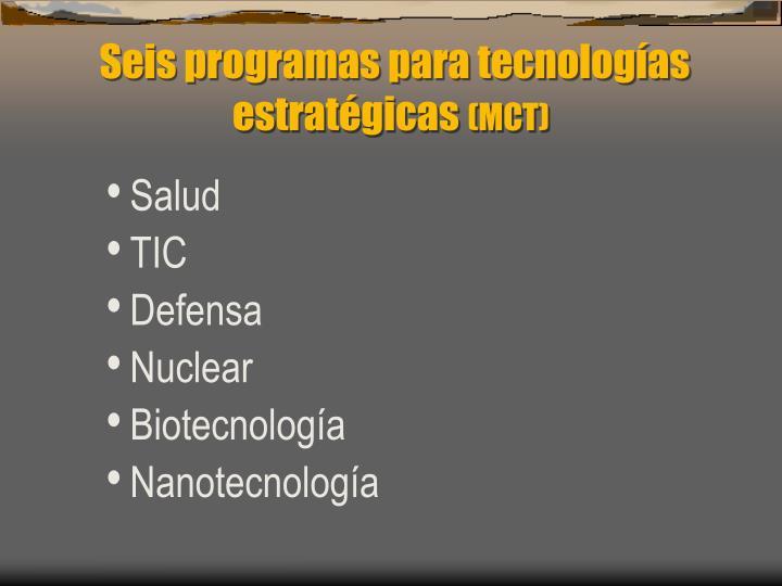 Seis programas para tecnologías estratégicas