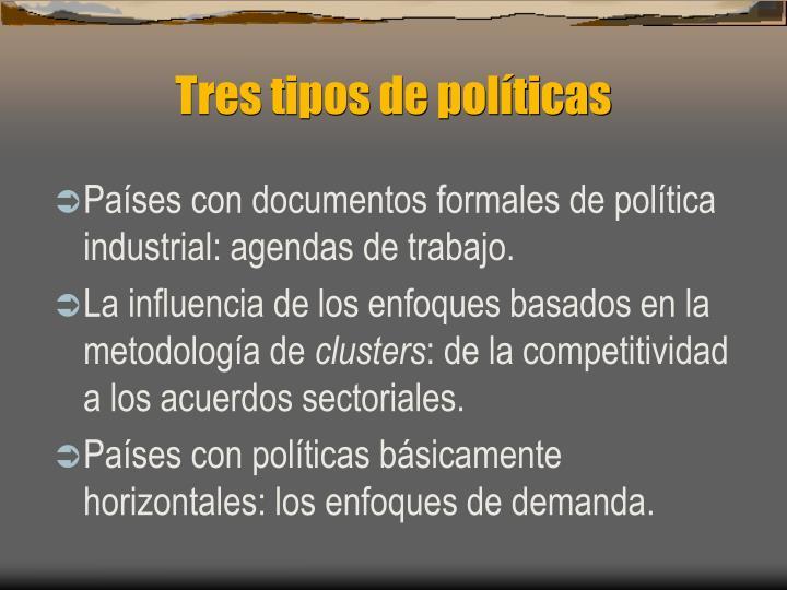 Tres tipos de políticas