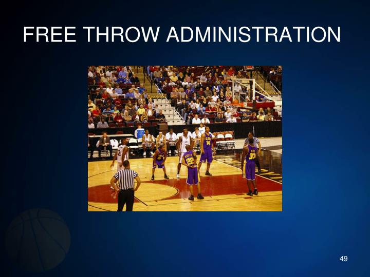 FREE THROW ADMINISTRATION