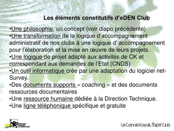 Les éléments constitutifs d'eDEN Club
