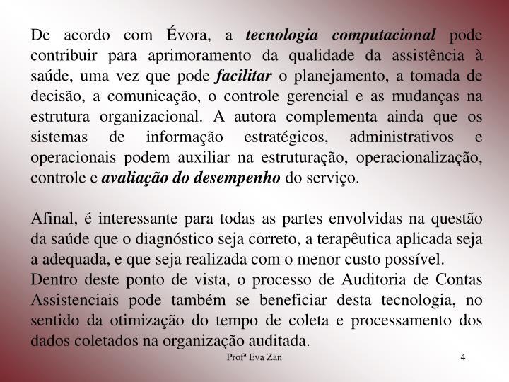 De acordo com Évora, a