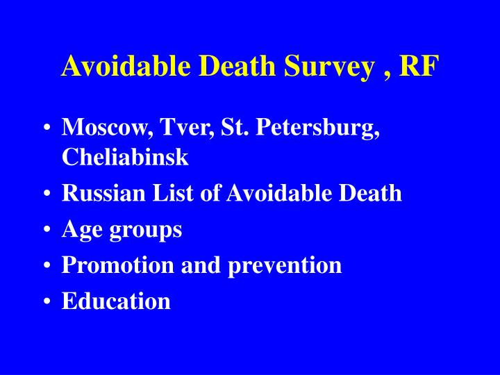 Avoidable Death Survey , RF
