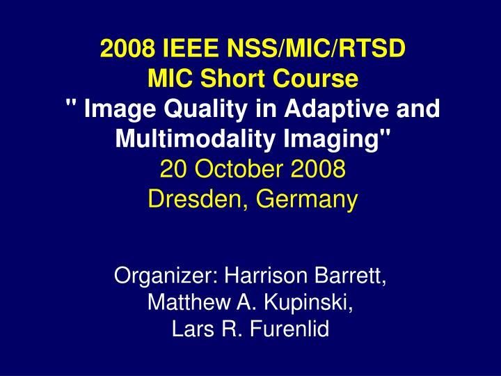 2008 IEEE NSS/MIC/RTSD