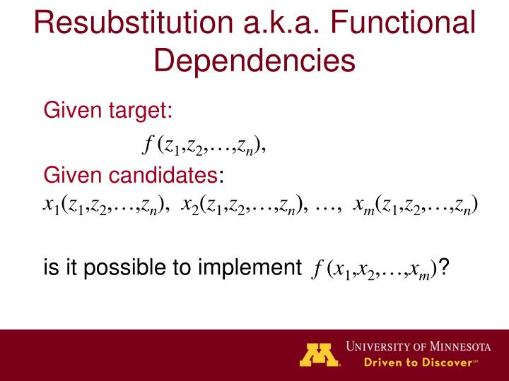 Resubstitution a.k.a. Functional Dependencies