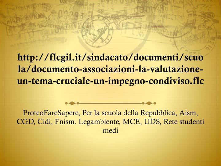 http://flcgil.it/sindacato/documenti/scuola/documento-associazioni-la-valutazione-un-tema-cruciale-un-impegno-condiviso.flc