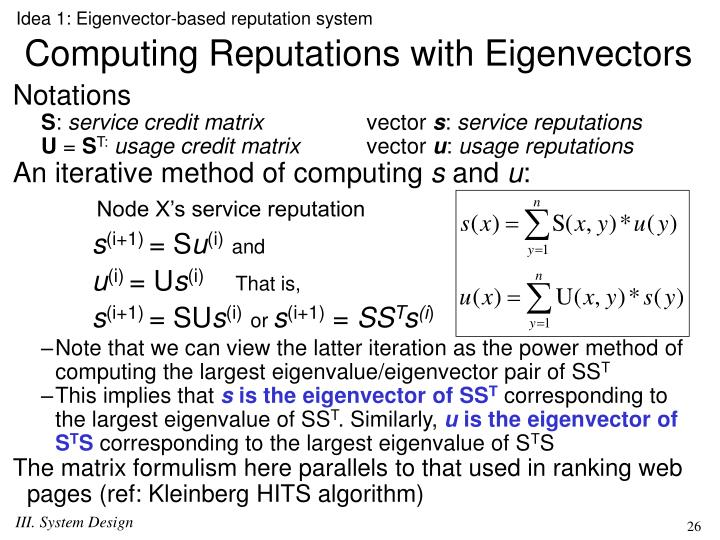 Idea 1: Eigenvector-based reputation system