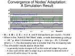 convergence of nodes adaptation a simulation result
