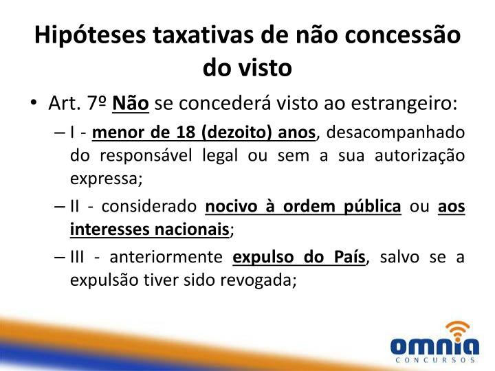 Hipóteses taxativas de não concessão do visto