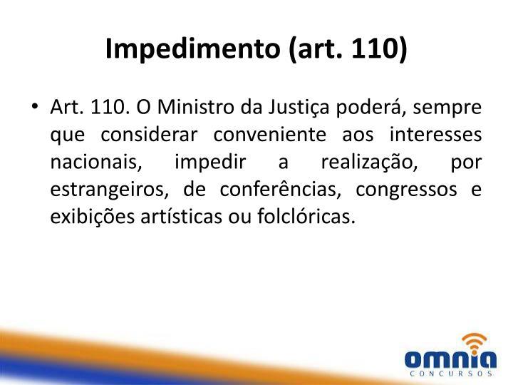 Impedimento (art. 110)