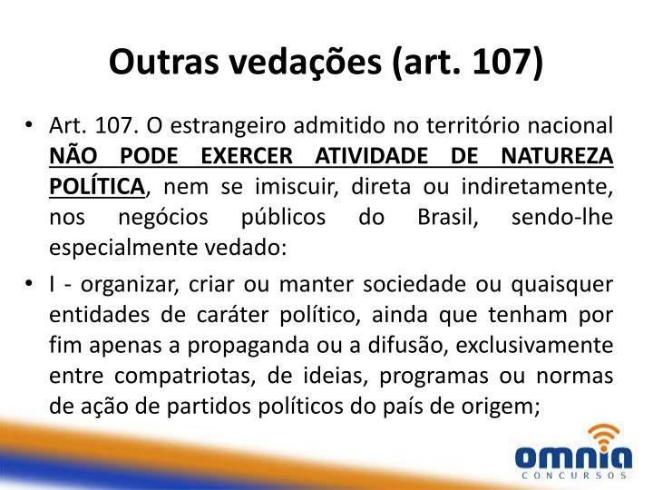 Outras vedações (art. 107)