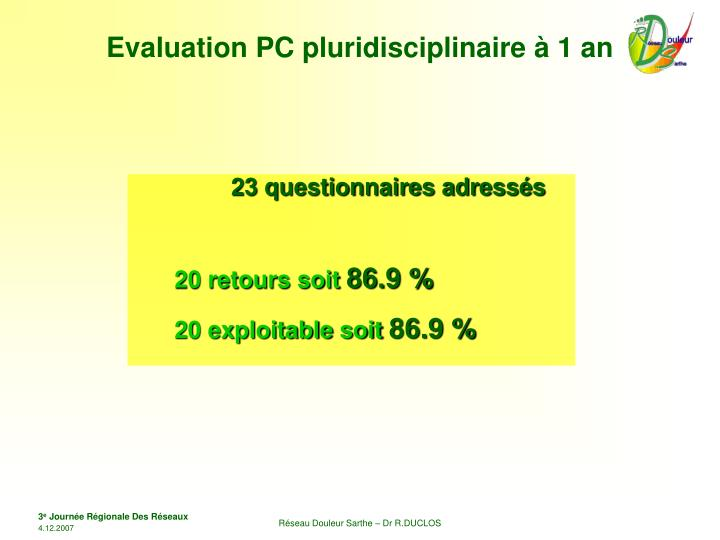Evaluation PC pluridisciplinaire à 1 an