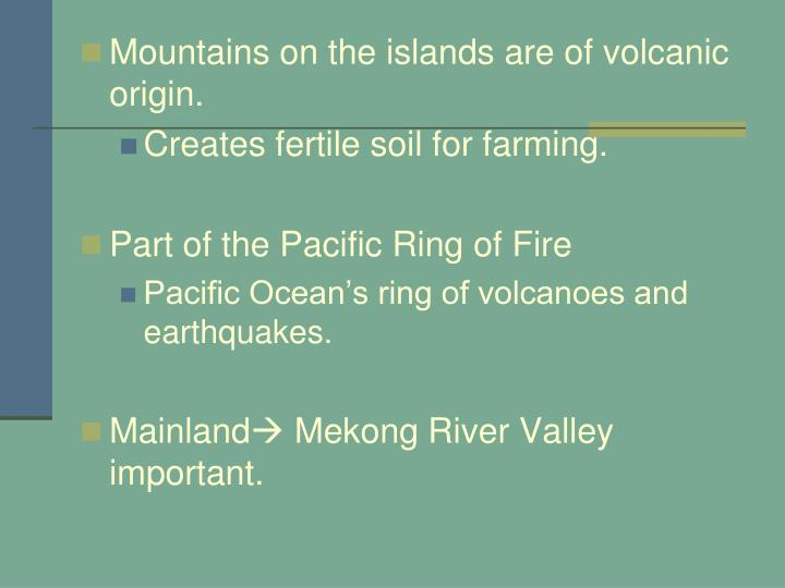 Mountains on the islands are of volcanic origin.
