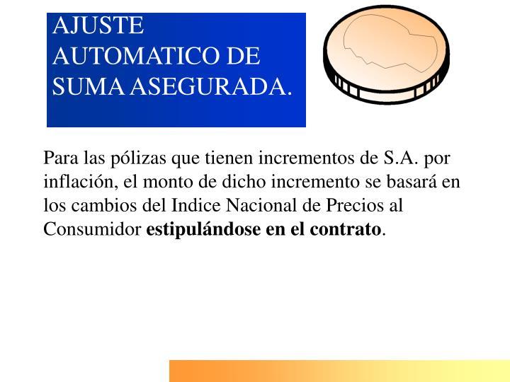 AJUSTE AUTOMATICO DE SUMA ASEGURADA.