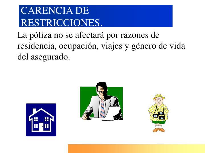 CARENCIA DE RESTRICCIONES.