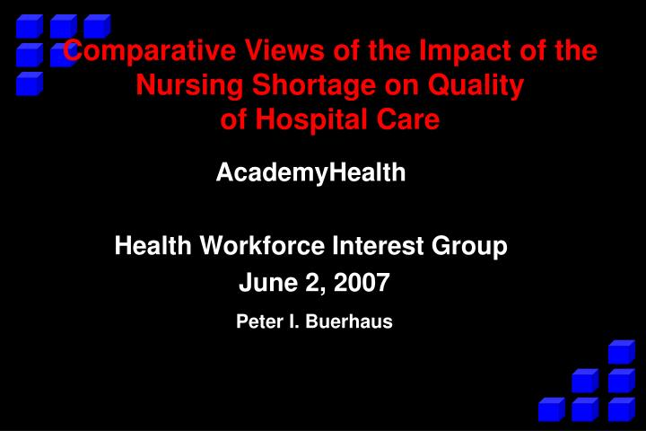 Comparative views of the impact of the nursing shortage on quality of hospital care