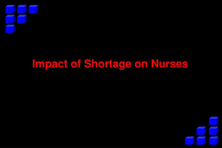 Impact of Shortage on Nurses