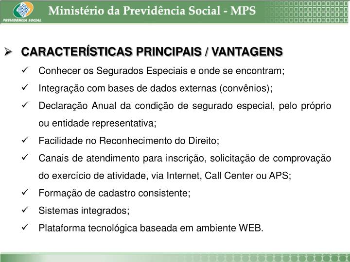 CARACTERÍSTICAS PRINCIPAIS / VANTAGENS