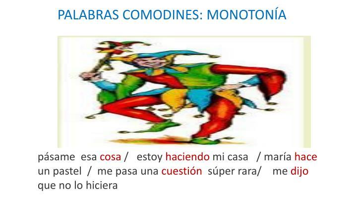 PALABRAS COMODINES: MONOTONÍA