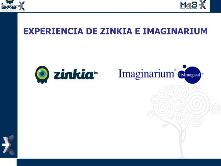 EXPERIENCIA DE ZINKIA E IMAGINARIUM