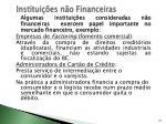 institui es n o financeiras