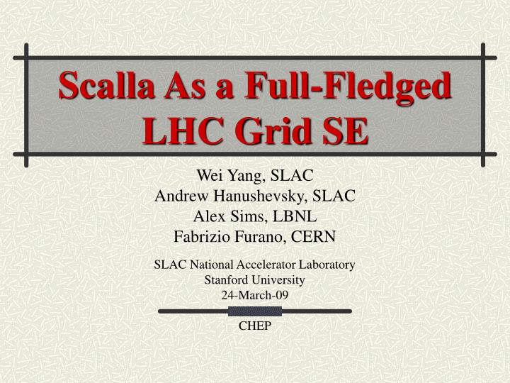 Scalla as a full fledged lhc grid se