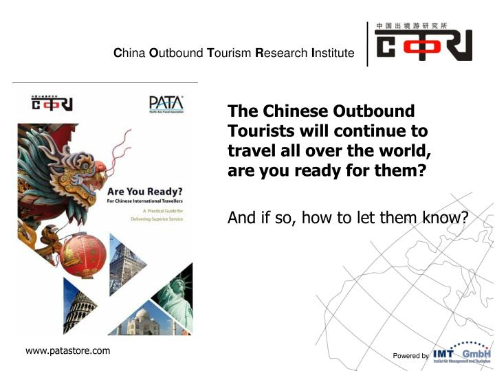 The Chinese Outbound Tourists will continue to travel all over the world,