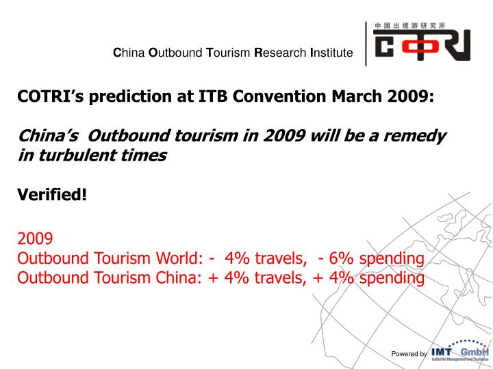 COTRI's prediction at ITB Convention March 2009: