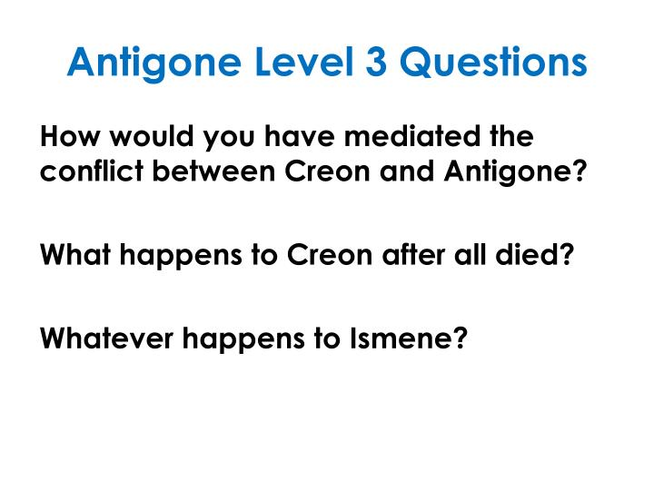 Antigone Level 3 Questions