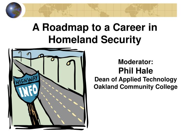 A Roadmap to a Career in Homeland Security