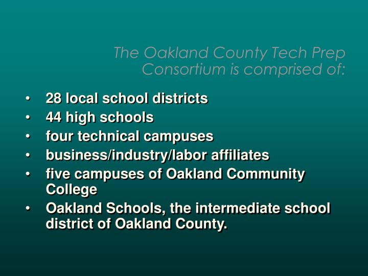 The Oakland County Tech Prep Consortium is comprised of: