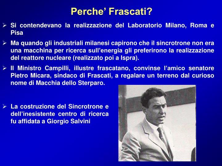 Perche' Frascati?