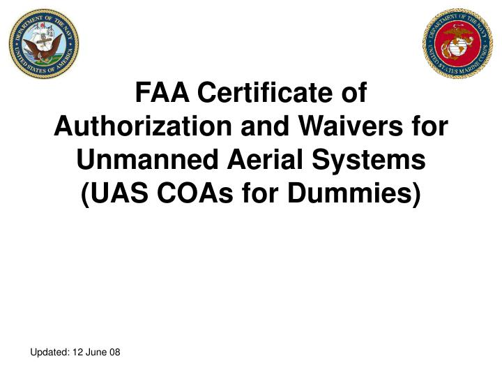 Faa certificate of authorization and waivers for unmanned aerial systems uas coas for dummies