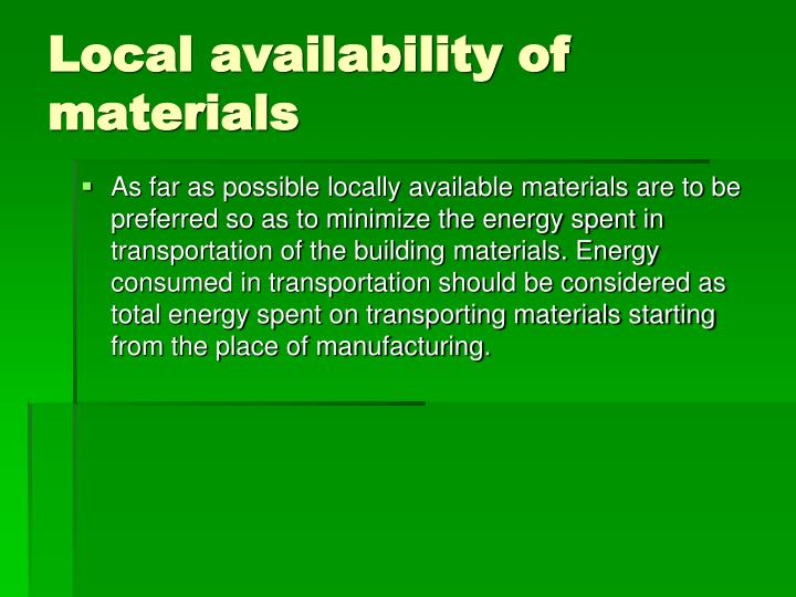 Local availability of materials