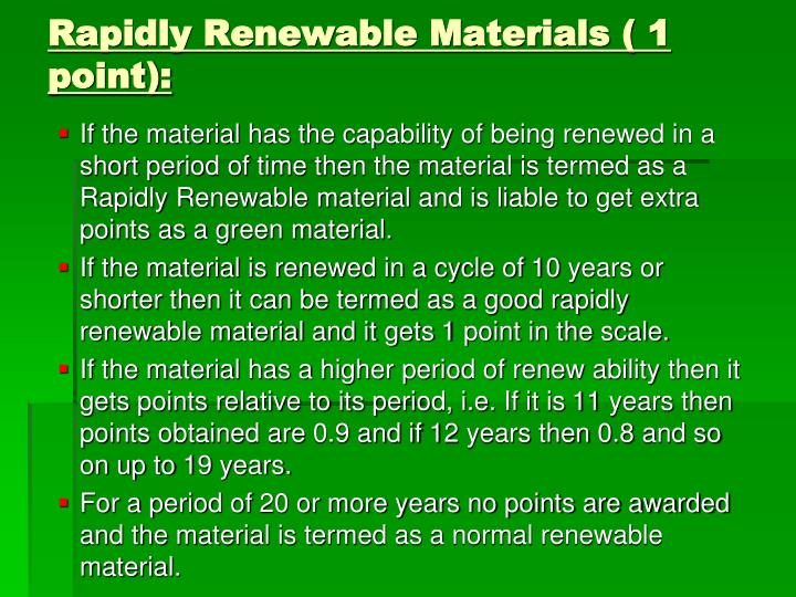 Rapidly Renewable Materials ( 1 point):