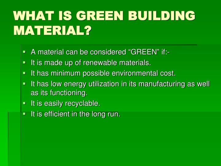 WHAT IS GREEN BUILDING MATERIAL?