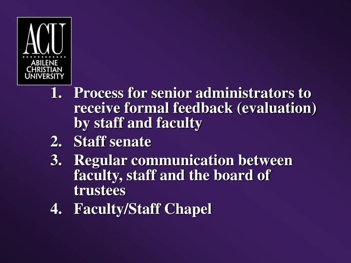 Process for senior administrators to receive formal feedback (evaluation) by staff and faculty