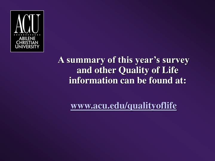 A summary of this year's survey and other Quality of Life information can be found at: