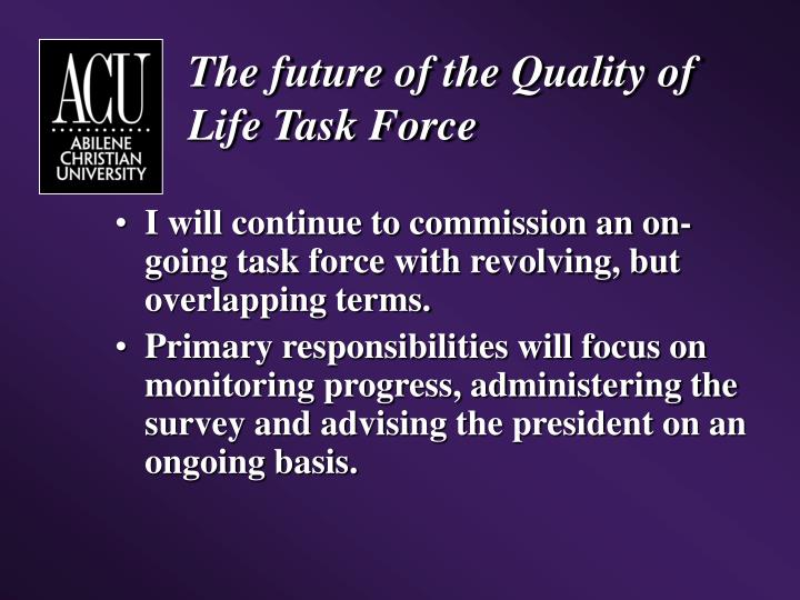 The future of the Quality of Life Task Force