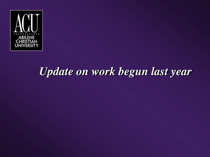 Update on work begun last year