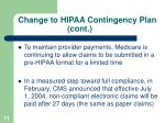 change to hipaa contingency plan cont