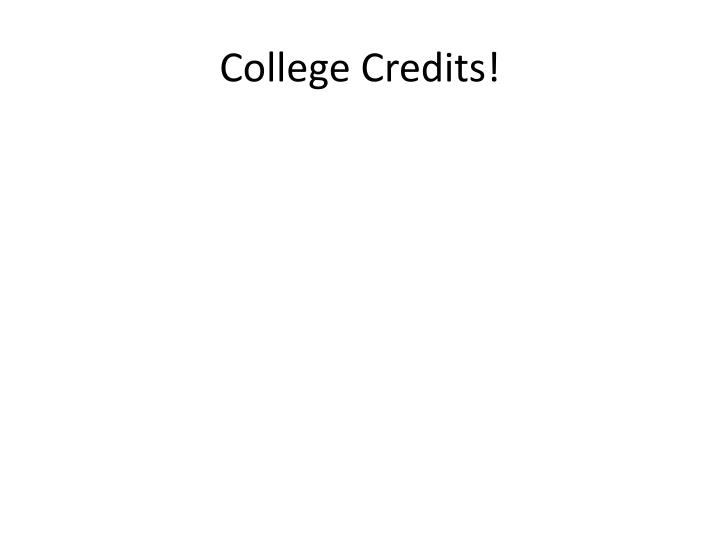College Credits!