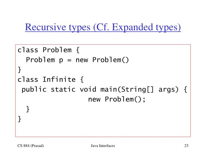 Recursive types (Cf. Expanded types)